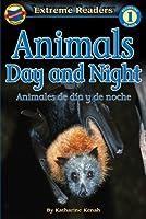 Animals Day And Night/animales De Dia Y De Noche: Spa (Extreme Readers - dual language)