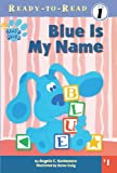 Blue Is My Name (Blue's Clues Ready-To-Read (Pb))