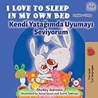 I Love to Sleep in My Own Bed (English Turkish Bilingual Book) (English Turkish Bilingual Collection)