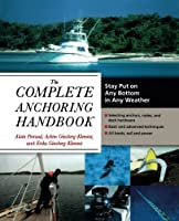 The Complete Anchoring Handbook: Stay Put on Any Bottom in Any Weather【洋書】 [並行輸入品]
