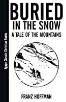 Buried in the Snow: A Tale of the Mountains