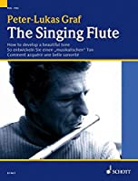 The Singing Flute: How to Develop an Expressive Tone a Melody Book