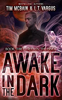 Red on the Inside (Awake in the Dark Book 3) by [McBain, Tim, Vargus, L.T.]