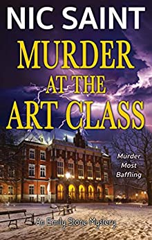 Murder at the Art Class (Emily Stone Book 1) by [Saint, Nic]
