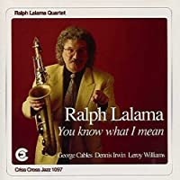 You Know What I Mean by RALPH LALAMA (1995-05-02)