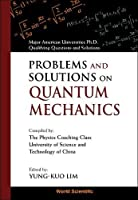 Problems and Solutions on Quantum Mechanics: Major American Universities Ph. D. Qualifying Questions and Solutions