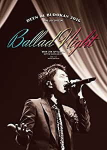 DEEN at 武道館 2016 LIVE JOY SPECIAL ~Ballad Night~(完全生産限定盤) [Blu-ray]
