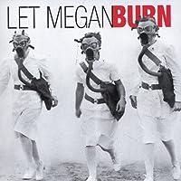 Let Megan Burn
