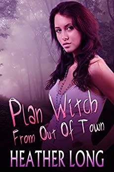 Plan Witch from Out of Town (Chance Monroe Book 2) by [Long, Heather]