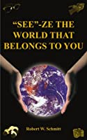 See-ze the World That Belongs to You: Travel