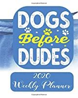 Dogs before dudes 2020 Weekly Planner: Monthly School Calendar, Diary and Homework Organizer for Elementary, Middle and High School  Student Teacher Journal