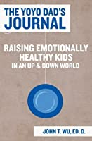 The Yoyo Dad's Journal: Raising Emotionally Healthy Kids in an Up and Down World [並行輸入品]