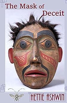 The Mask of Deceit by [Ashwin, Hettie]