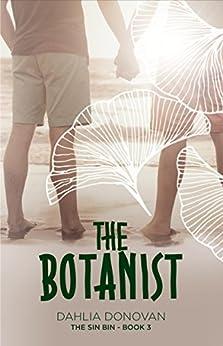 The Botanist: Short Story (The Sin Bin Book 3) by [Donovan, Dahlia]