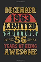 December 1963 Limited Edition 56 Years Of Being Awesome: 56th Birthday Vintage Gift, 56th Birthday Gift For 56 Years ... Her - 120 page, Lined, 6x9 (15.2 x 22.9 cm)