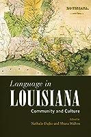 Language in Louisiana: Community and Culture (America's Third Coast)