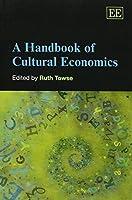 A Handbook Of Cultural Economics (Elgar Original Reference)