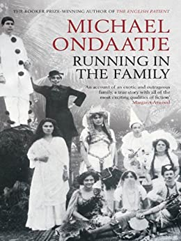 Running in the Family: rejacketed by [Ondaatje, Michael]