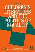 Childrens Literature and the Politics of Equality (Roehampton Teaching Studies) (Roehampton Teaching Studies Series)