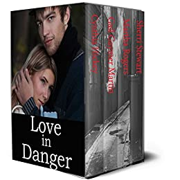 Love In Danger: 4 Romantic Suspense by [Hickey, Cynthia, Martin, Gail Gaymer, Rogers, Martha, Stewart, Sherri]