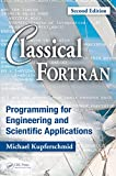 Classical Fortran: Programming for Engineering and Scientific Applications, Second Edition (English Edition)