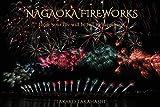 NAGAOKA FIREWORKS ~長岡花火と幸せの言霊~: 明日からの活力になる幸せのフォトエッセイ