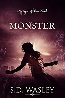 Monster: An Incorruptibles Novel by [Wasley, S.D.]