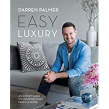 Easy Luxury: An expert guide to creating your perfect home