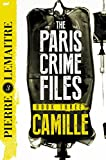 Camille: The Final Paris Crime Files Thriller (The Paris Crime Files Book 3) (English Edition)