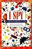 I Spy a Dinosaur's Eye (Scholastic Readers) [ペーパーバック] / Jean Marzollo (著); Walter Wick (イラスト); Cartwheel Books (刊)