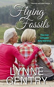 Flying Fossils (Women of Fossil Ridge Book 1) by [Gentry, Lynne]