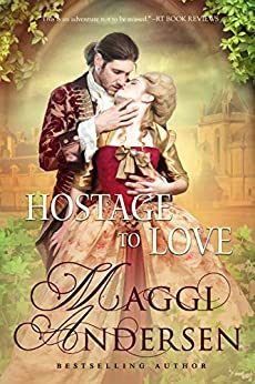 Hostage to Love: An Adventure Romance by [Andersen, Maggi]