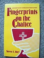 Fingerprints on the Chalice: Contemporary Communion Meditations
