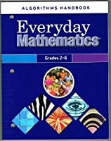 Everyday Mathematics, Grades 2-6, Algorithms Handbook