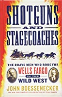 Shotguns and Stagecoaches: The Brave Men Who Rode for Wells Fargo in the Wild West (Thorndike Press Large Print Bill's Bookshelf)