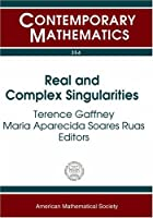 Real And Complex Singularities: Proceedings Of The Seventh International Workshop On Real And Complex Singluarlities, July 29-august 2, 2002, ICMC-USP, Sao Carlos, Brazil (Contemporary Mathematics)