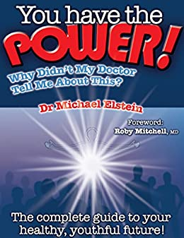 You Have The Power: Why Didn't My Doctor Tell Me About This? by [Elstein, Dr Michael]