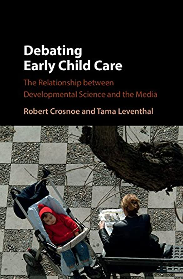 クモストレージ早めるDebating Early Child Care: The Relationship between Developmental Science and the Media (English Edition)