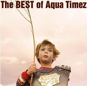The BEST of Aqua Timez