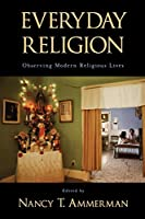 Everyday Religion: Observing Modern Religious Lives