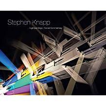 Stephen Knapp: Lightpaintings/ Social Commentary
