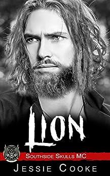 Lion: Southside Skulls (Skulls MC Romance Book 28) by [Cooke, Jessie, Cooke, J. S.]