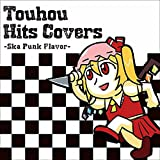 Touhou Hits Covers ーSka Punk Flavorー[東方Project]