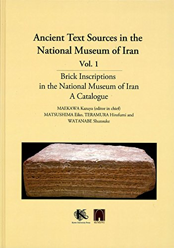 Brick Inscriptions in the National Museum of Iran, A Catalogue (Ancient Text Sources in the Na)