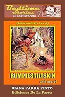 Bedtime Stories in Easy Spanish 7: RUMPELSTILTSKIN and more! (Intermediate Level