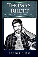 Thomas Rhett Stress Away Coloring Book: An Adult Coloring Book Based on The Life of Thomas Rhett. (Thomas Rhett Stress Away Coloring Books)