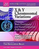 X & Y Chromosomal Variations: Hormones, Brain Development, and Neurodevelopmental Performance (Colloquium Series on the Developing Brain)