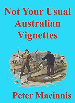 Not Your Usual Australian Vignettes by [Macinnis, Peter]