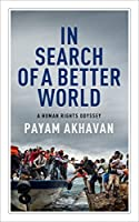 In Search of a Better World: A Human Rights Odyssey (Massey Lectures)