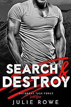 Search & Destroy (Outbreak Task Force Book 4) by [Rowe, Julie]